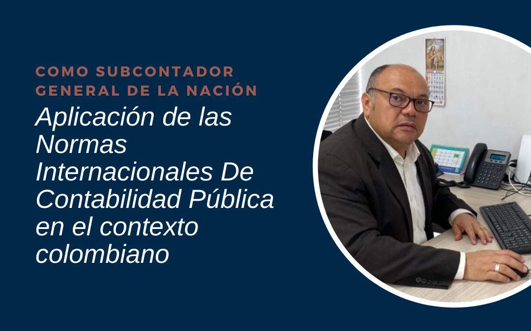 Aplicación de las Normas Internacionales De Contabilidad Pública en el contexto colombiano