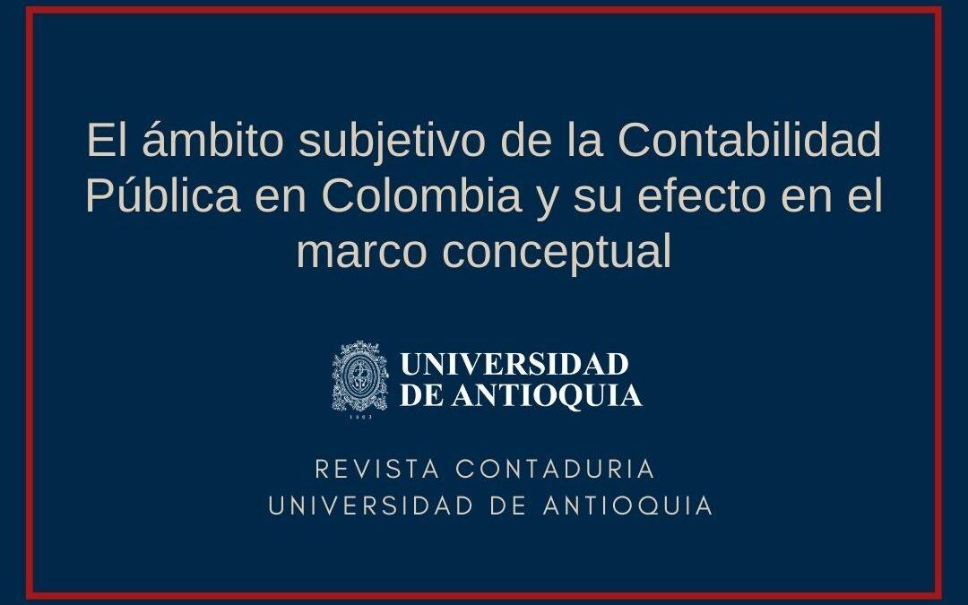 El ámbito subjetivo de la Contabilidad Pública en Colombia y su efecto en el marco conceptual