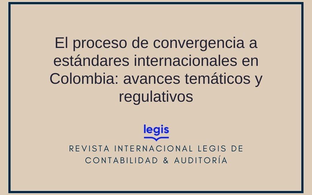El proceso de convergencia a estándares internacionales en Colombia: avances temáticos y regulativos