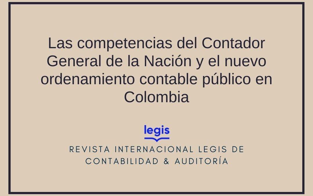 Las competencias del Contador General de la Nación y el nuevo ordenamiento contable público en Colombia