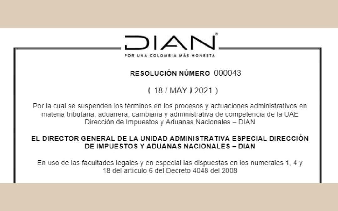 Resolución 000043 de 2021 DIAN Suspensión de Términos con ocasión del paro nacional
