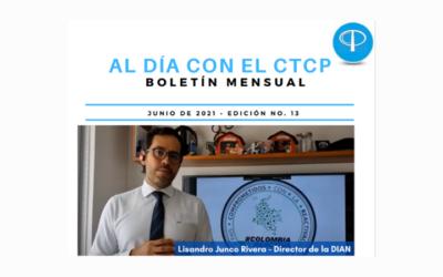 AL DÍA CON EL CTCP: BOLETÍN MENSUAL EDICIÓN NO. 13 (JUNIO DE 2021)