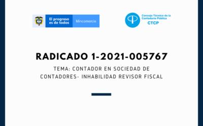 RADICADO 1-2021-005767 (Marzo 1 de 2021)               TEMA: Contador en sociedad de contadores- Inhabilidad revisor fiscal