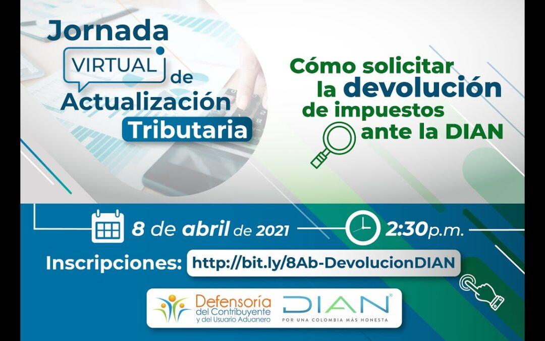 Jornada de Actualización Tributaria: Cómo solicitar la devolución de impuestos ante la DIAN