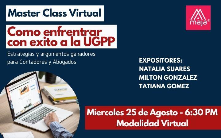 Master Class virtual: CÓMO ENFRENTAR CON ÉXITO A LA UGPP