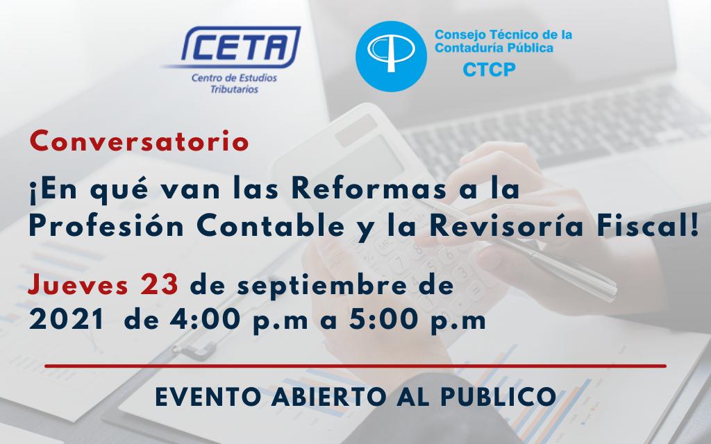 Conversatorio: ¡En qué van las Reformas a la Profesión Contable y la Revisoría Fiscal!