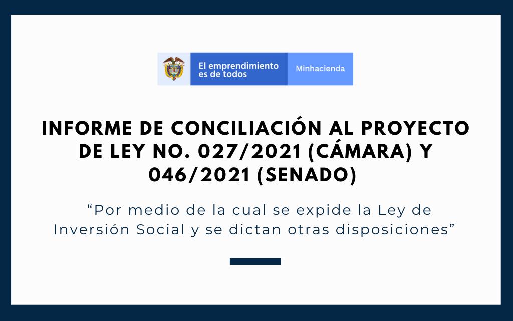 Informe de Conciliación  al Proyecto de Ley No. 027/2021 (CÁMARA) y 046/2021 (SENADO)