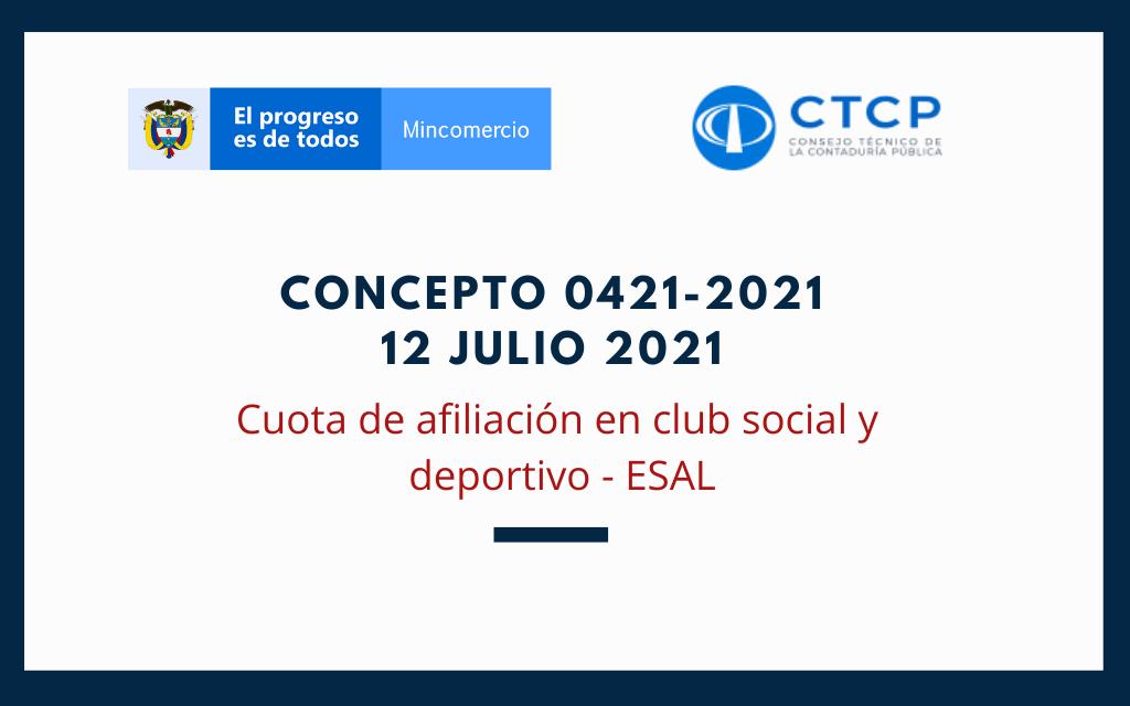 Concepto 0421-2021 (12 Julio 2021) CTCP